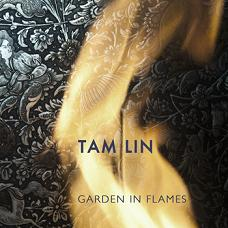 Garden in Flames by Tam Lin