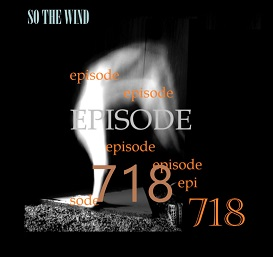 s718 - episode 718