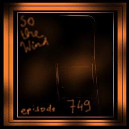s749 - episode 749